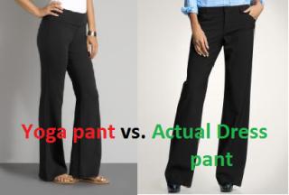 yoga pants versus dress pants